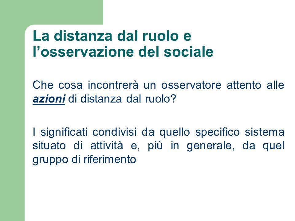 La distanza dal ruolo e l'osservazione del sociale