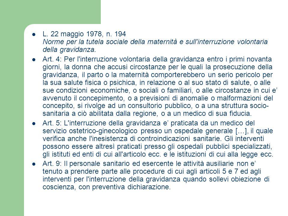 L. 22 maggio 1978, n. 194 Norme per la tutela sociale della maternità e sull interruzione volontaria della gravidanza.