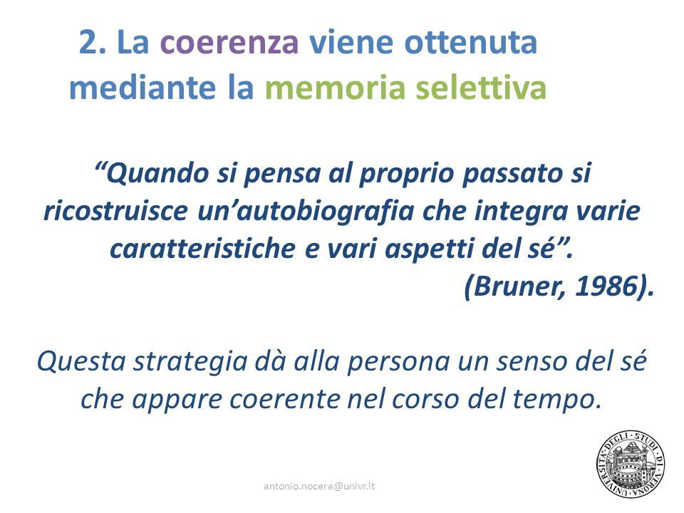 2. La coerenza viene ottenuta mediante la memoria selettiva