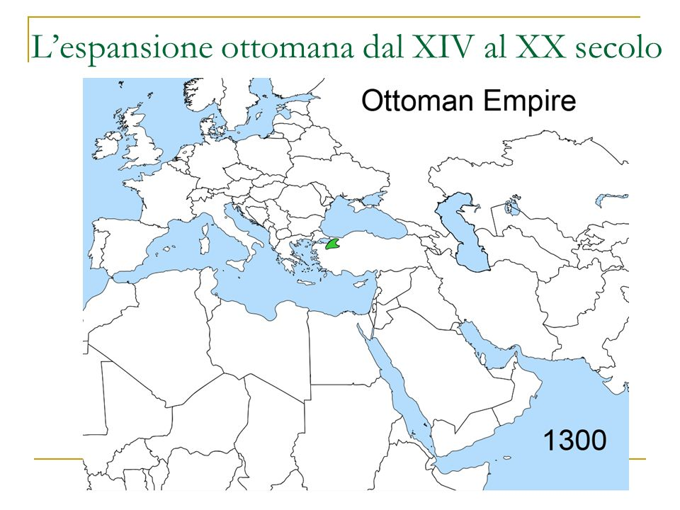 L'espansione ottomana dal XIV al XX secolo