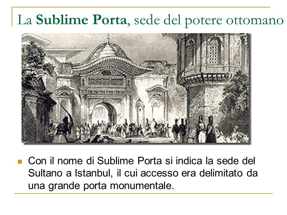 La Sublime Porta, sede del potere ottomano