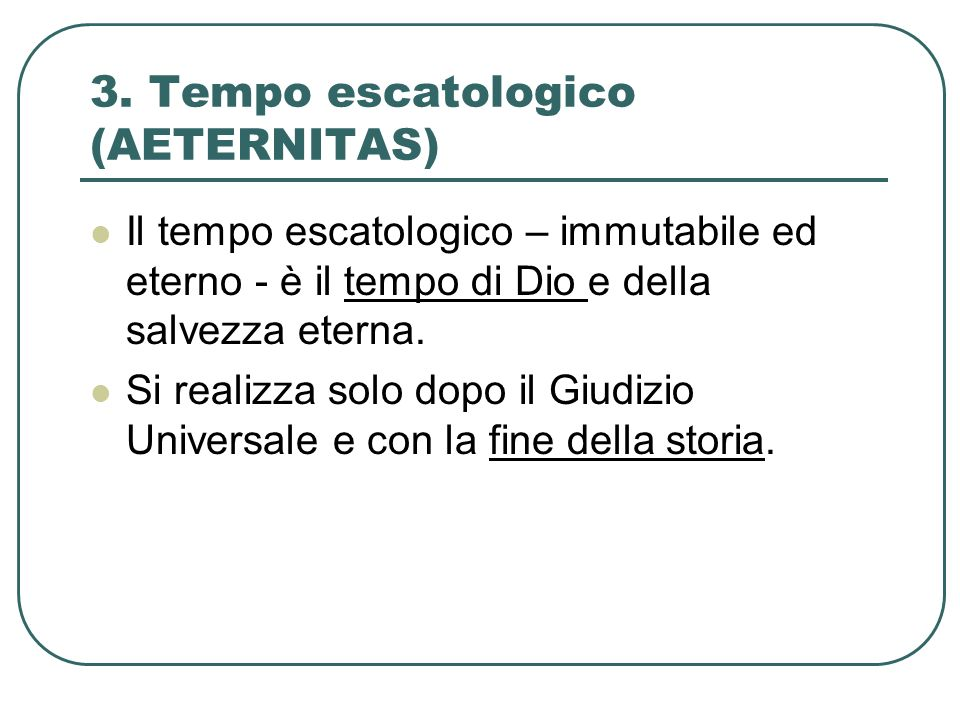 3. Tempo escatologico (AETERNITAS)
