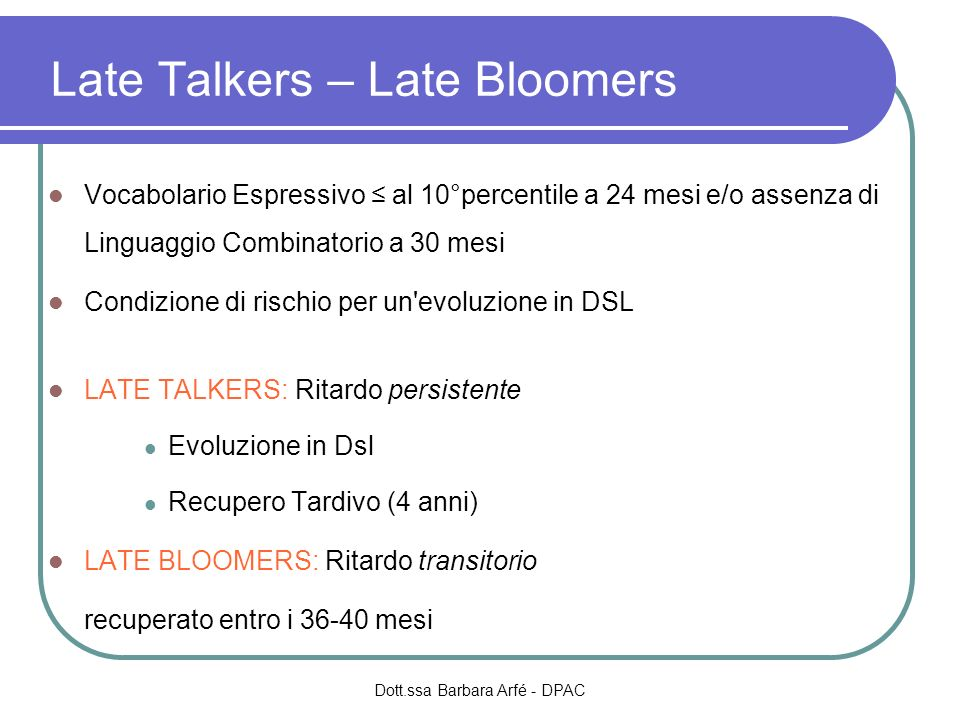 Late Talkers – Late Bloomers