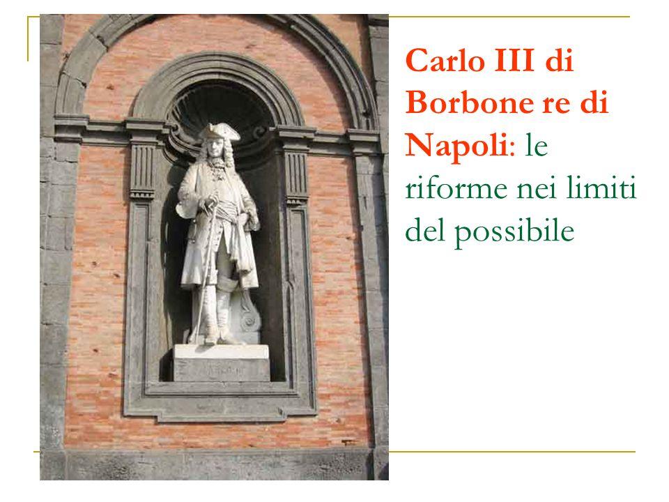 Carlo III di Borbone re di Napoli: le riforme nei limiti del possibile