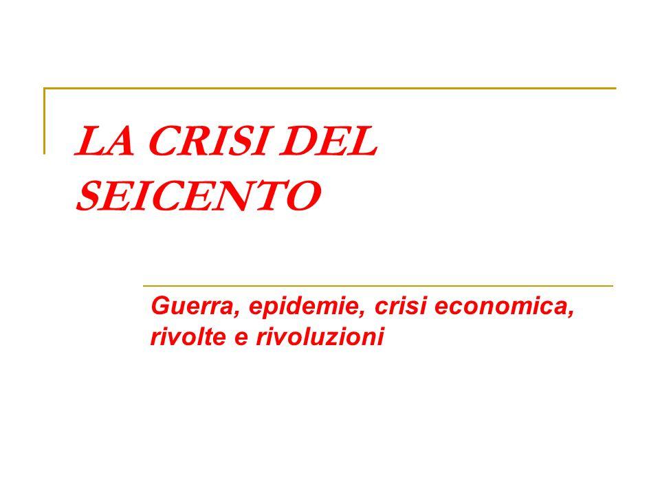 Guerra, epidemie, crisi economica, rivolte e rivoluzioni