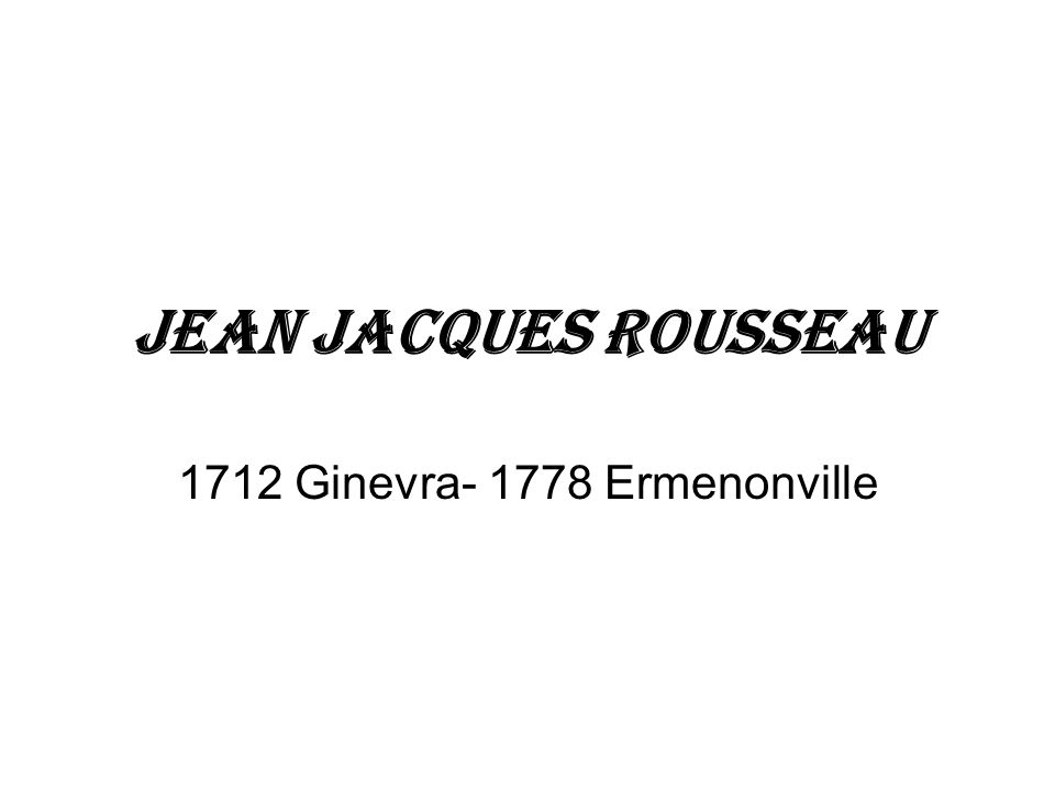 1712 Ginevra- 1778 Ermenonville