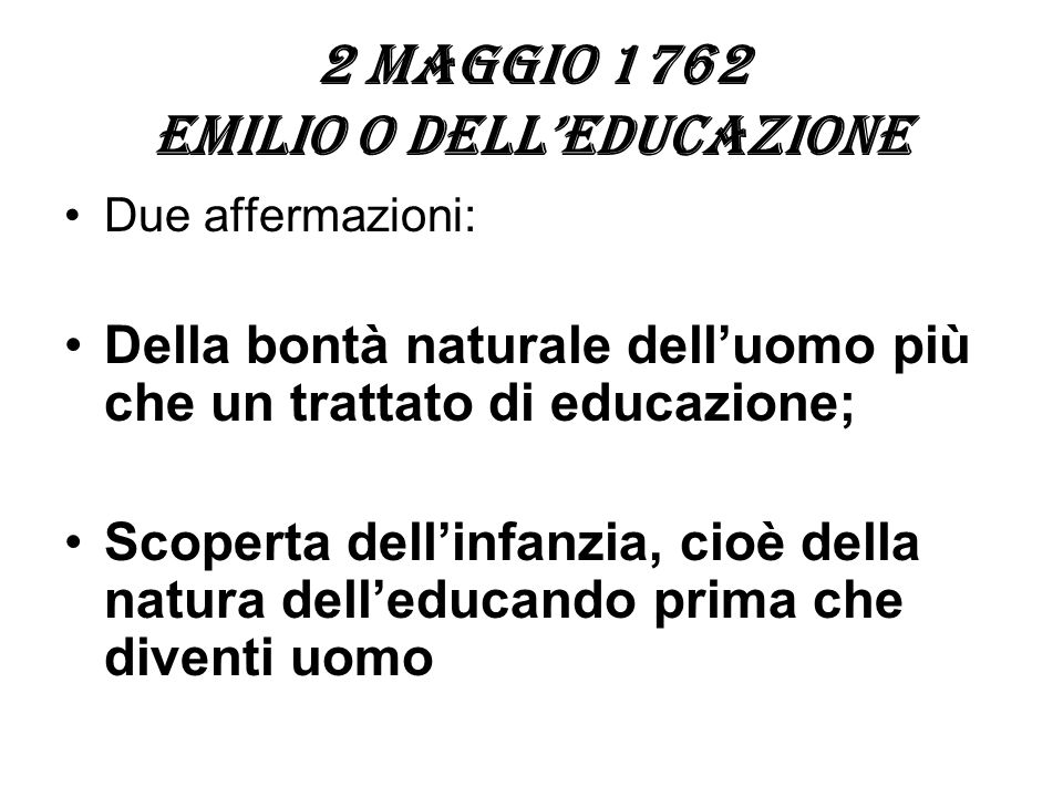 2 maggio 1762 Emilio o dell'educazione