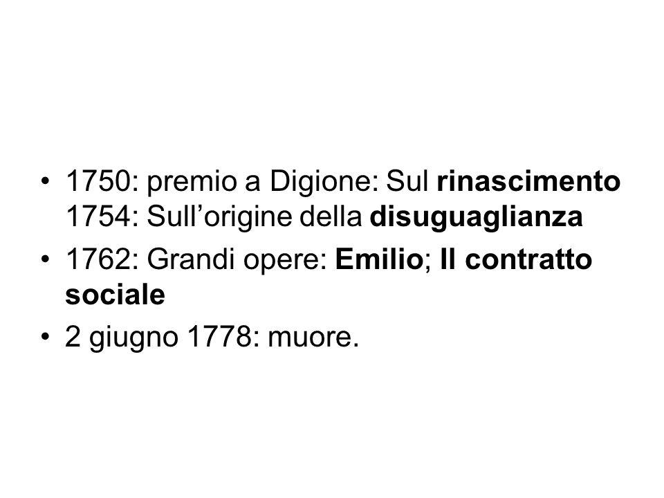 1750: premio a Digione: Sul rinascimento 1754: Sull'origine della disuguaglianza