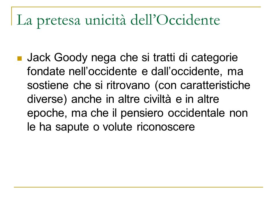 La pretesa unicità dell'Occidente