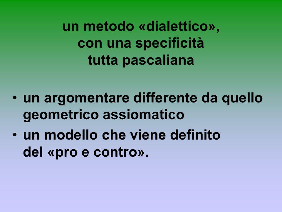 un metodo «dialettico», con una specificità tutta pascaliana