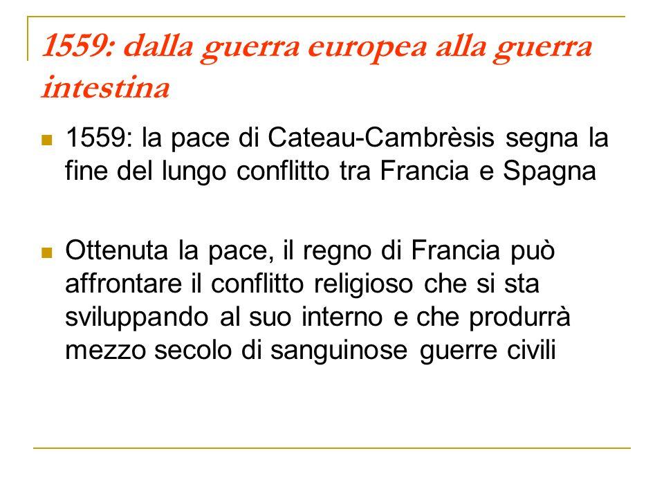 1559: dalla guerra europea alla guerra intestina