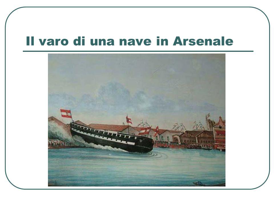 Il varo di una nave in Arsenale