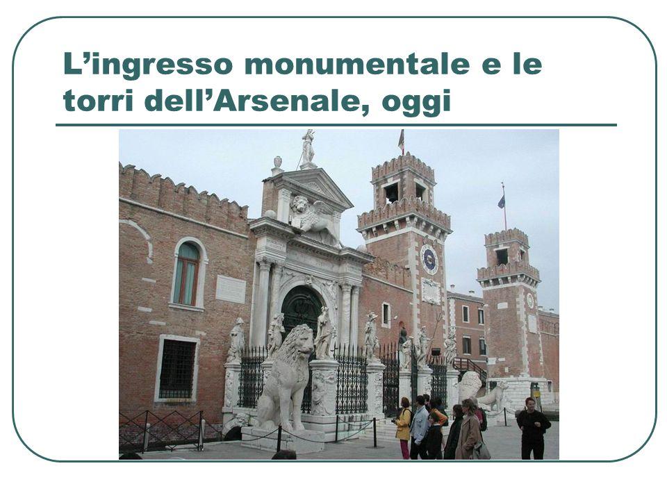 L'ingresso monumentale e le torri dell'Arsenale, oggi