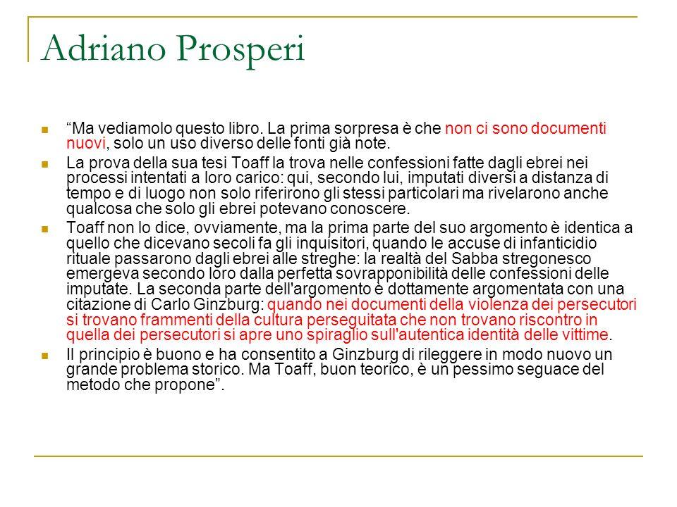 Adriano Prosperi Ma vediamolo questo libro. La prima sorpresa è che non ci sono documenti nuovi, solo un uso diverso delle fonti già note.