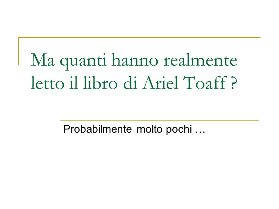 Ma quanti hanno realmente letto il libro di Ariel Toaff