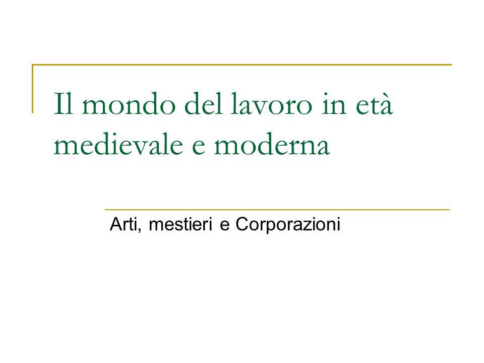 Il mondo del lavoro in età medievale e moderna