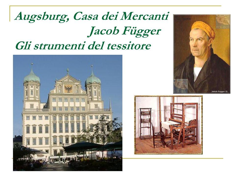 Augsburg, Casa dei Mercanti Jacob Függer Gli strumenti del tessitore