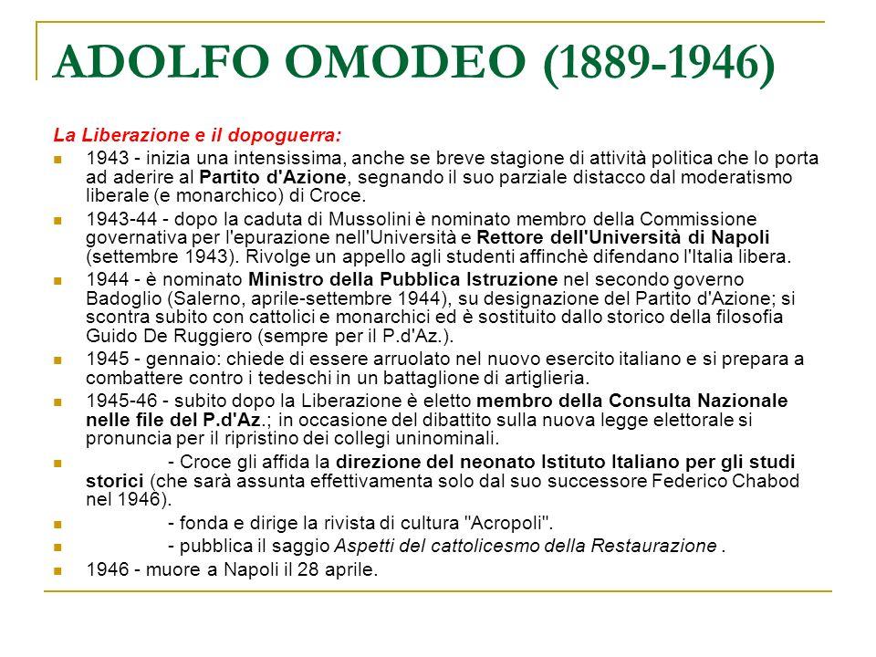 ADOLFO OMODEO (1889-1946) La Liberazione e il dopoguerra: