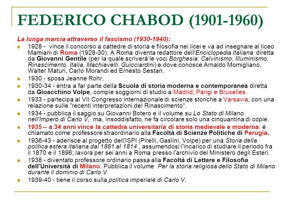 FEDERICO CHABOD (1901-1960) La lunga marcia attraverso il fascismo (1930-1940):