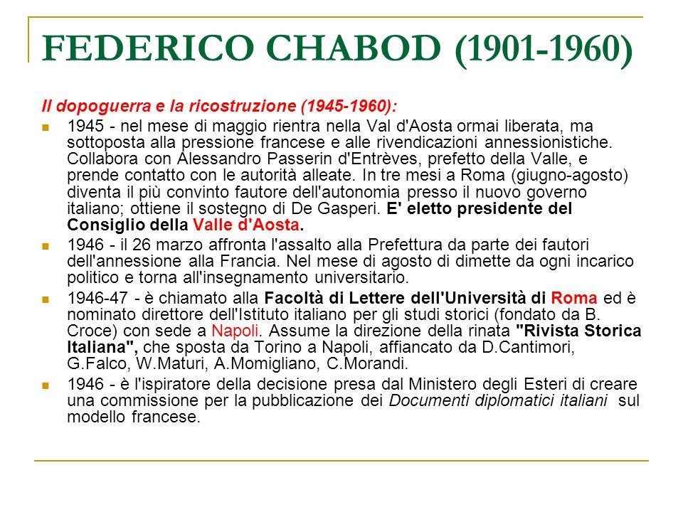 FEDERICO CHABOD (1901-1960) Il dopoguerra e la ricostruzione (1945-1960):