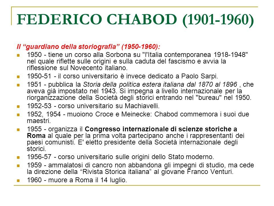 FEDERICO CHABOD (1901-1960) Il guardiano della storiografia (1950-1960):