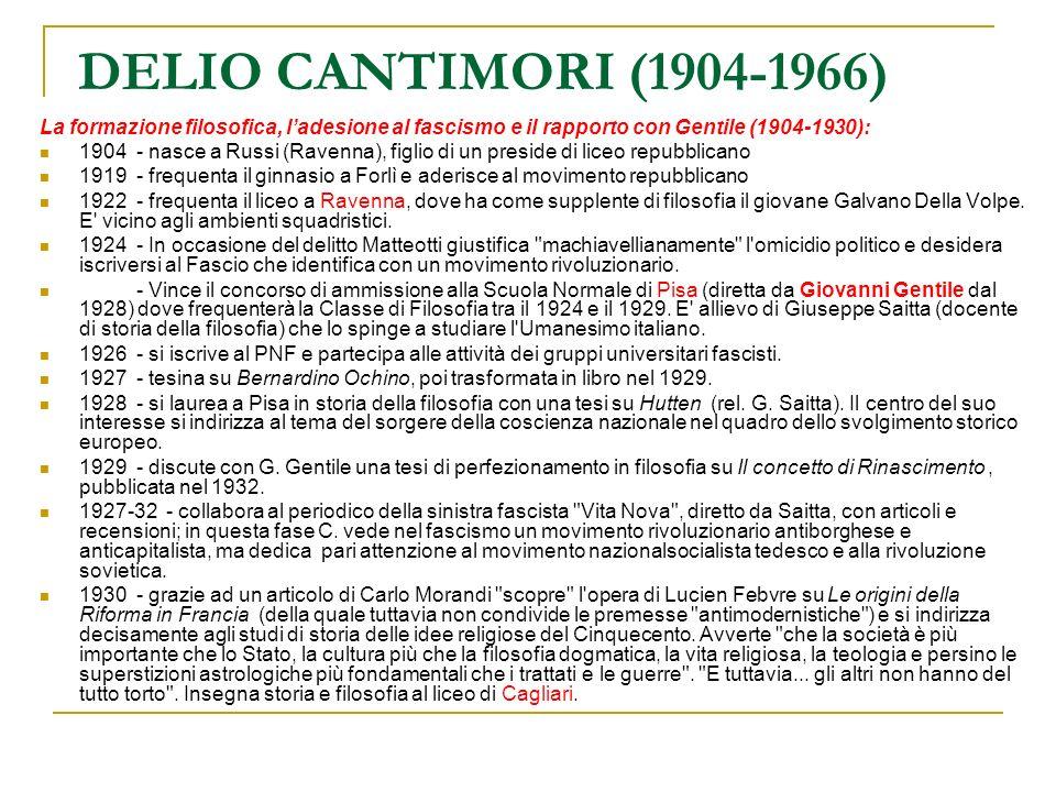 DELIO CANTIMORI (1904-1966) La formazione filosofica, l'adesione al fascismo e il rapporto con Gentile (1904-1930):