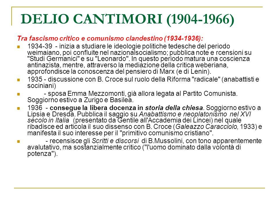 DELIO CANTIMORI (1904-1966) Tra fascismo critico e comunismo clandestino (1934-1936):