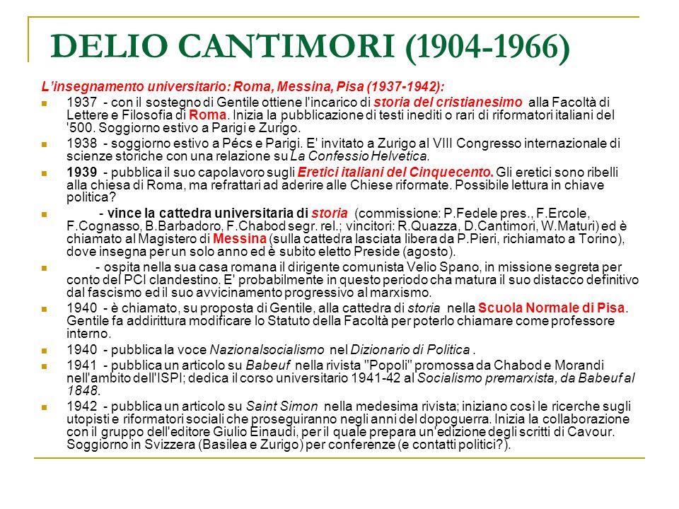 DELIO CANTIMORI (1904-1966) L'insegnamento universitario: Roma, Messina, Pisa (1937-1942):
