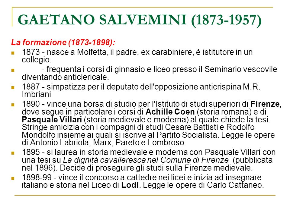 GAETANO SALVEMINI (1873-1957) La formazione (1873-1898):