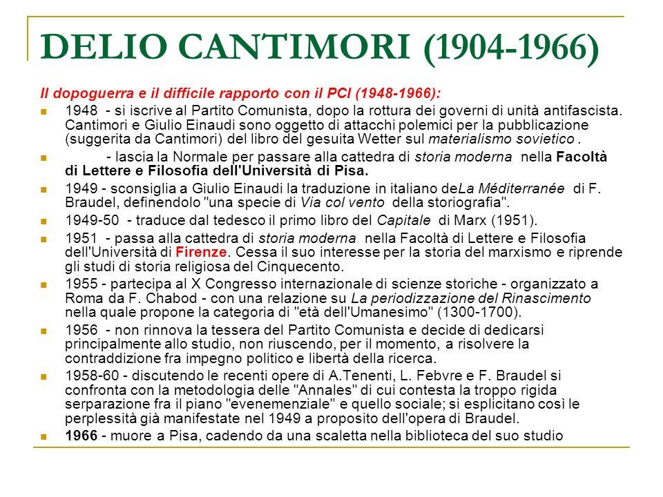 DELIO CANTIMORI (1904-1966) Il dopoguerra e il difficile rapporto con il PCI (1948-1966):