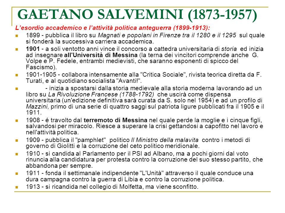 GAETANO SALVEMINI (1873-1957) L'esordio accademico e l'attività politica anteguerra (1899-1913):