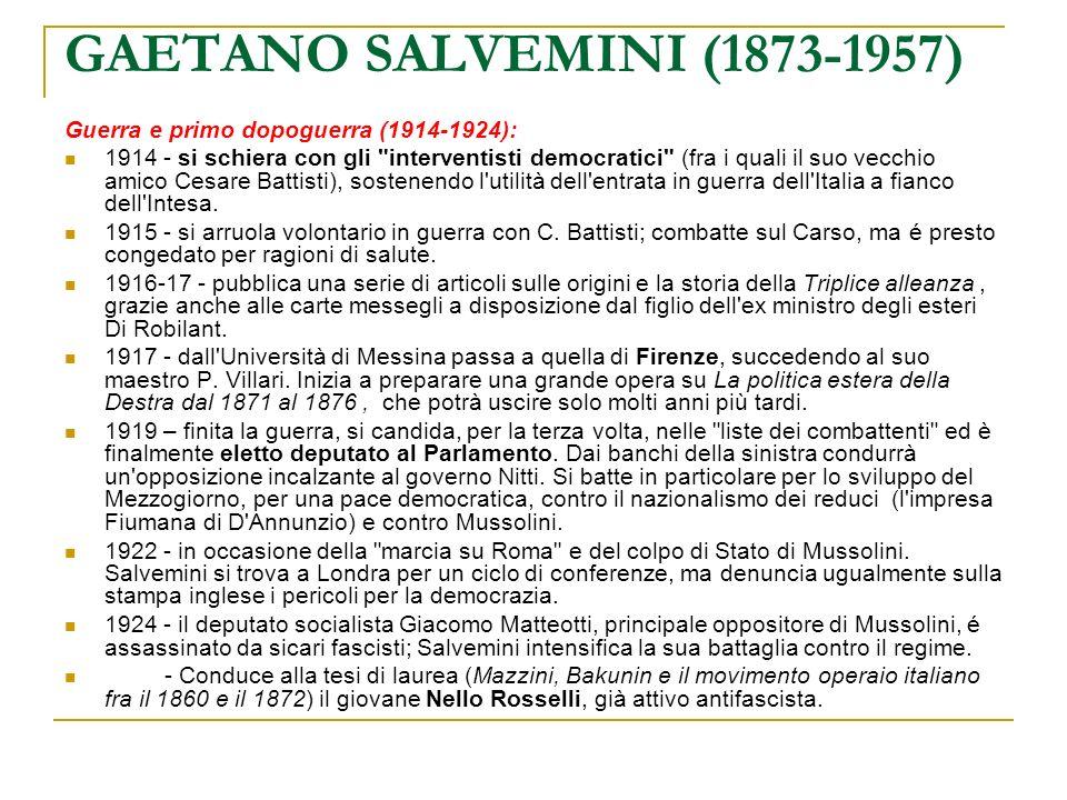 GAETANO SALVEMINI (1873-1957) Guerra e primo dopoguerra (1914-1924):