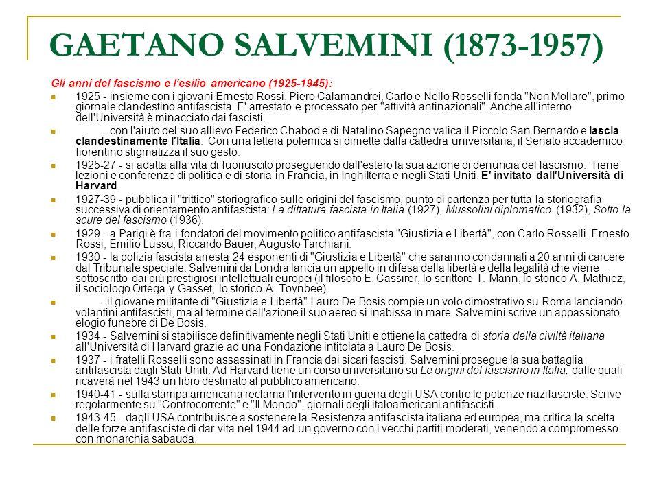 GAETANO SALVEMINI (1873-1957) Gli anni del fascismo e l'esilio americano (1925-1945):