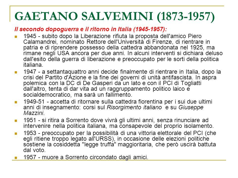 GAETANO SALVEMINI (1873-1957) Il secondo dopoguerra e il ritorno in Italia (1945-1957):