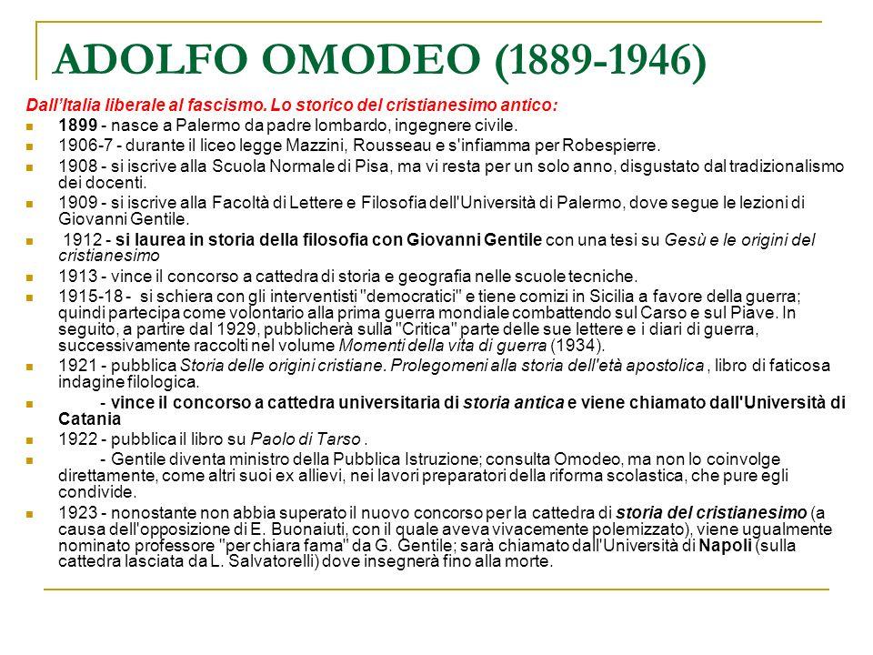 ADOLFO OMODEO (1889-1946) Dall'Italia liberale al fascismo. Lo storico del cristianesimo antico: