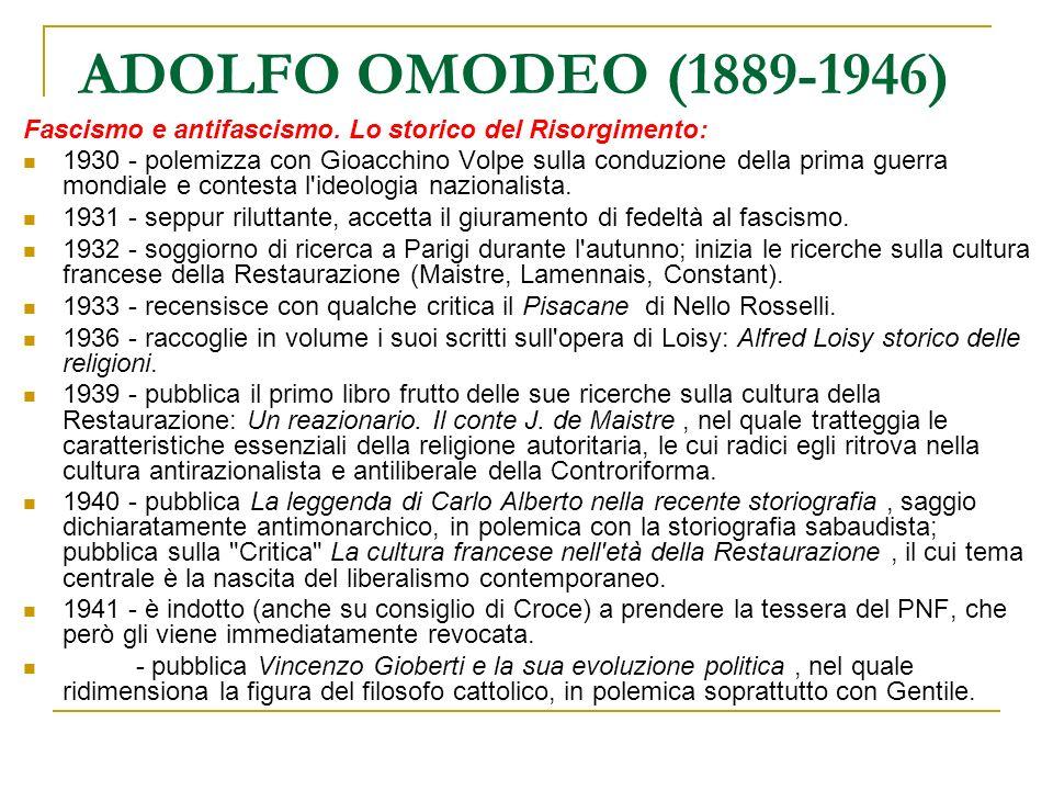ADOLFO OMODEO (1889-1946) Fascismo e antifascismo. Lo storico del Risorgimento: