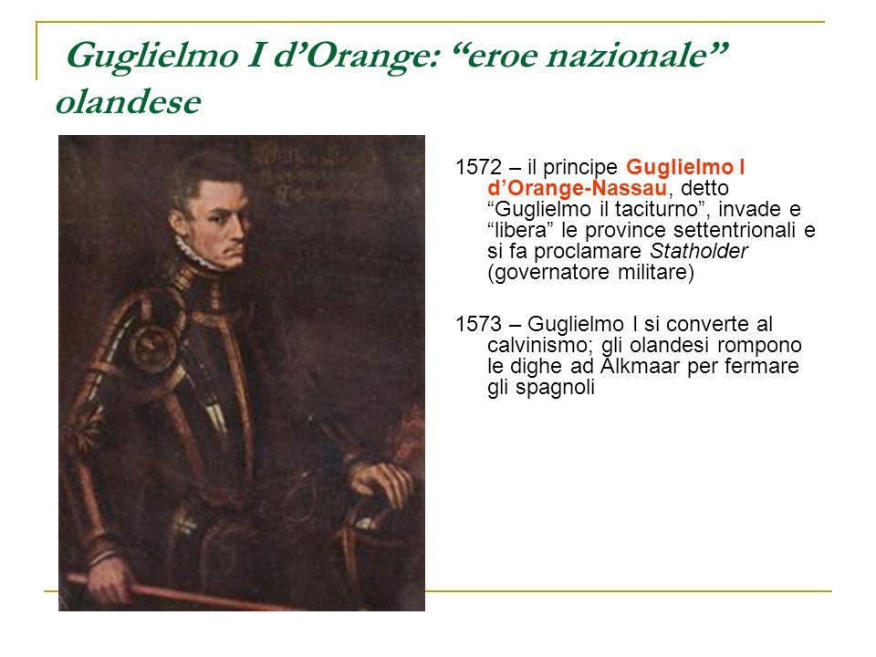 Guglielmo I d'Orange: eroe nazionale olandese