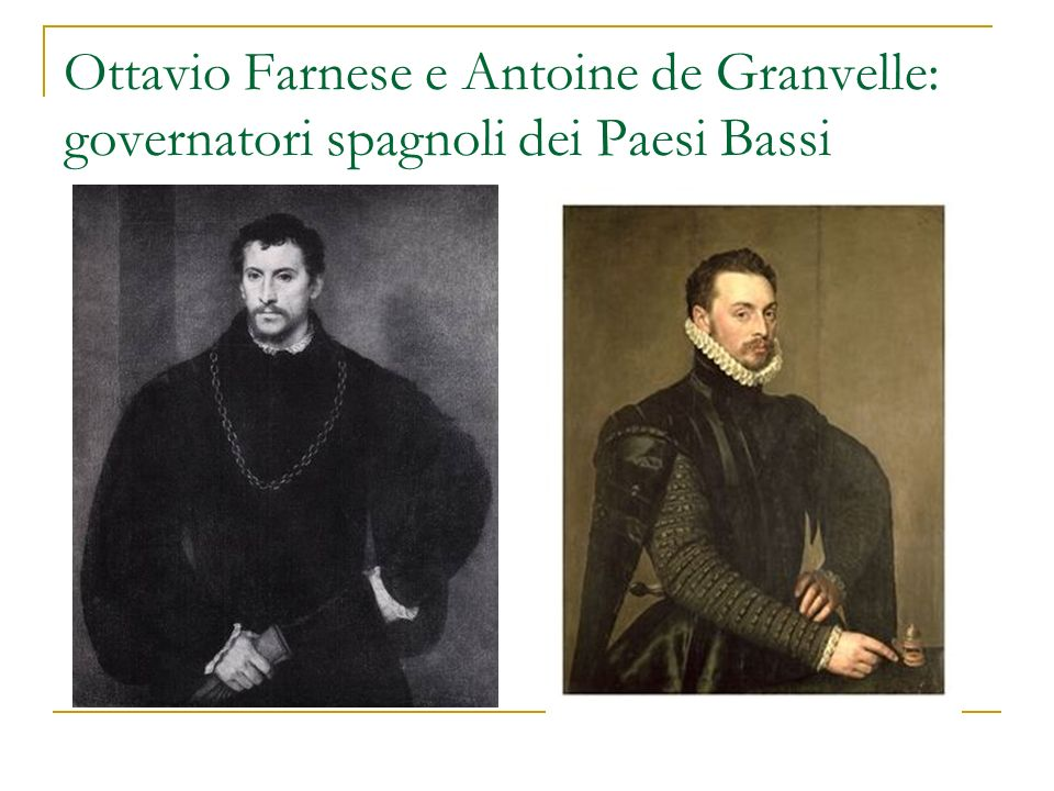 Ottavio Farnese e Antoine de Granvelle: governatori spagnoli dei Paesi Bassi