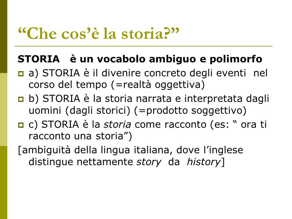 Che cos'è la storia STORIA è un vocabolo ambiguo e polimorfo