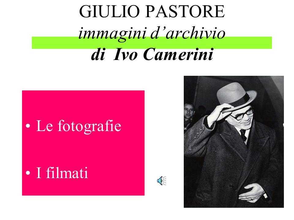 GIULIO PASTORE immagini d'archivio di Ivo Camerini