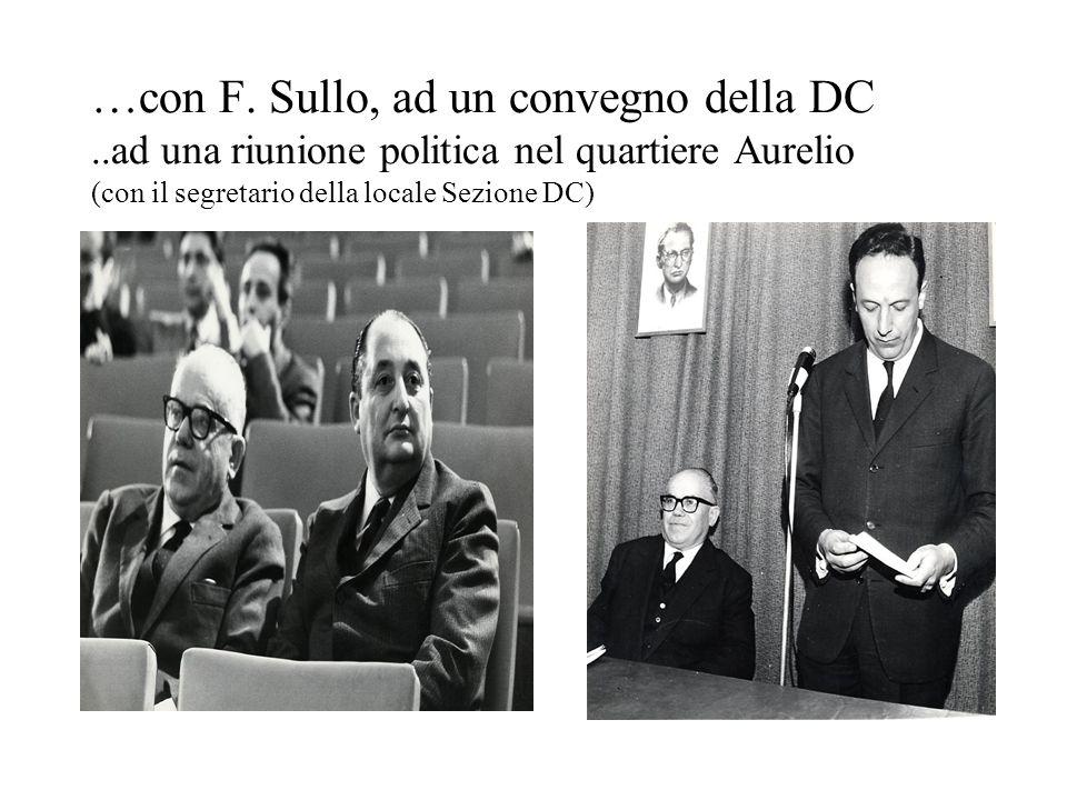 …con F. Sullo, ad un convegno della DC