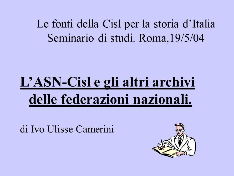 L'ASN-Cisl e gli altri archivi delle federazioni nazionali.