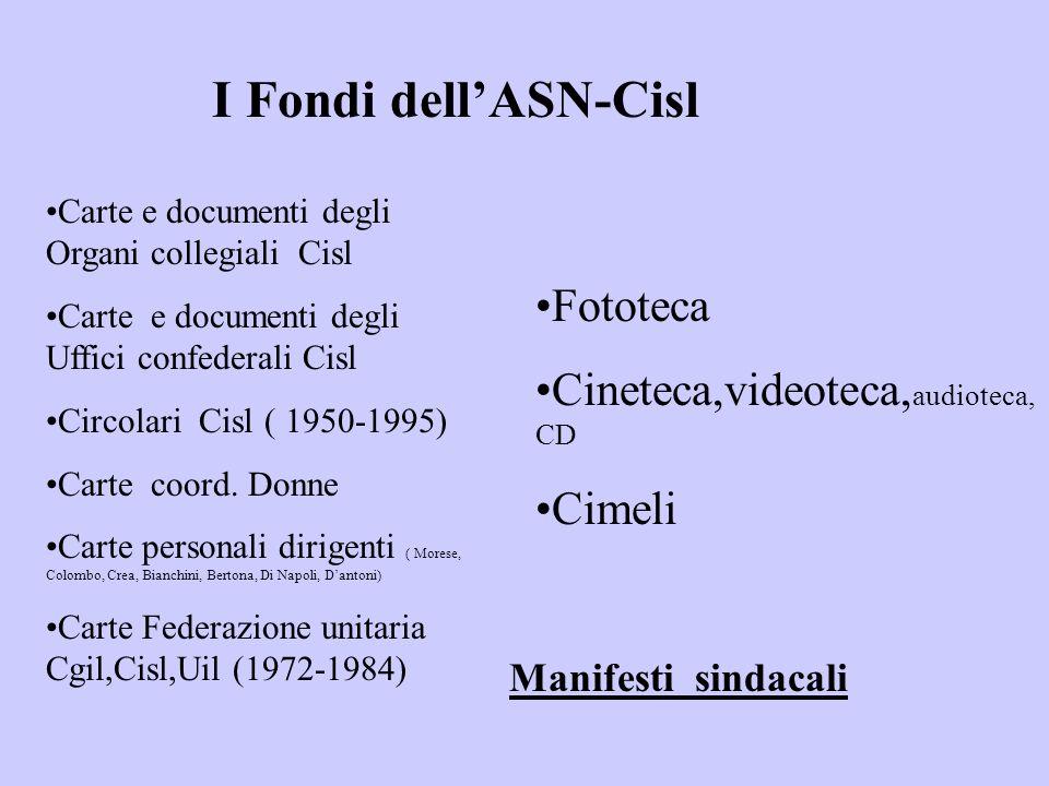 I Fondi dell'ASN-Cisl Fototeca Cineteca,videoteca,audioteca,CD Cimeli