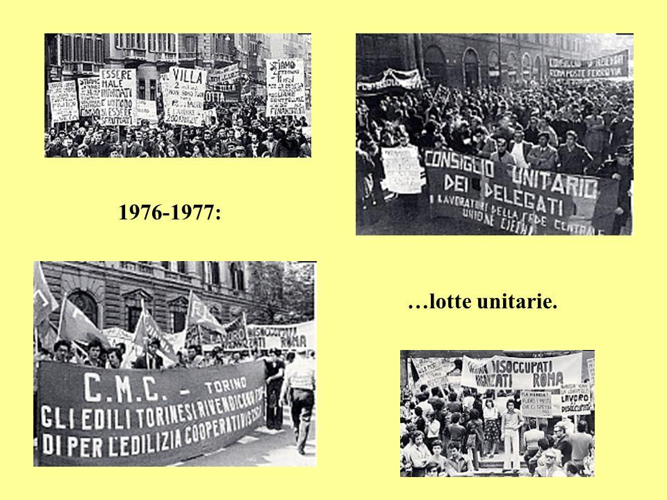 1976-1977: …lotte unitarie.