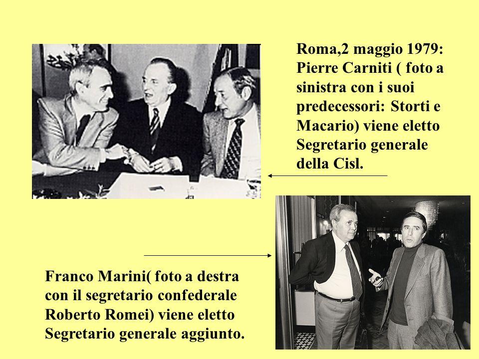 Roma,2 maggio 1979: Pierre Carniti ( foto a sinistra con i suoi predecessori: Storti e Macario) viene eletto Segretario generale della Cisl.
