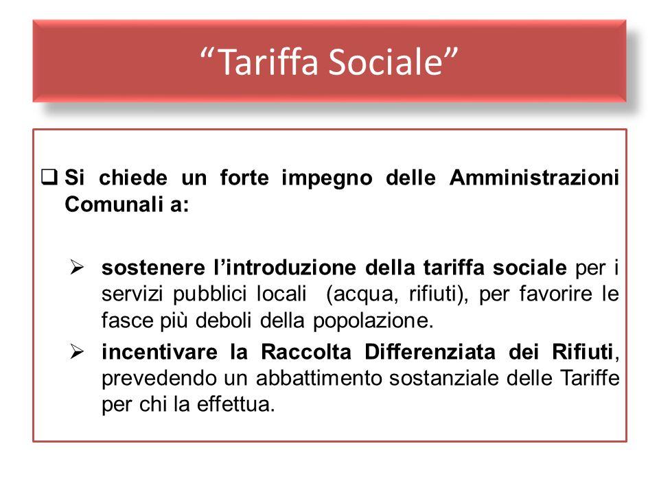 Tariffa Sociale Si chiede un forte impegno delle Amministrazioni Comunali a: