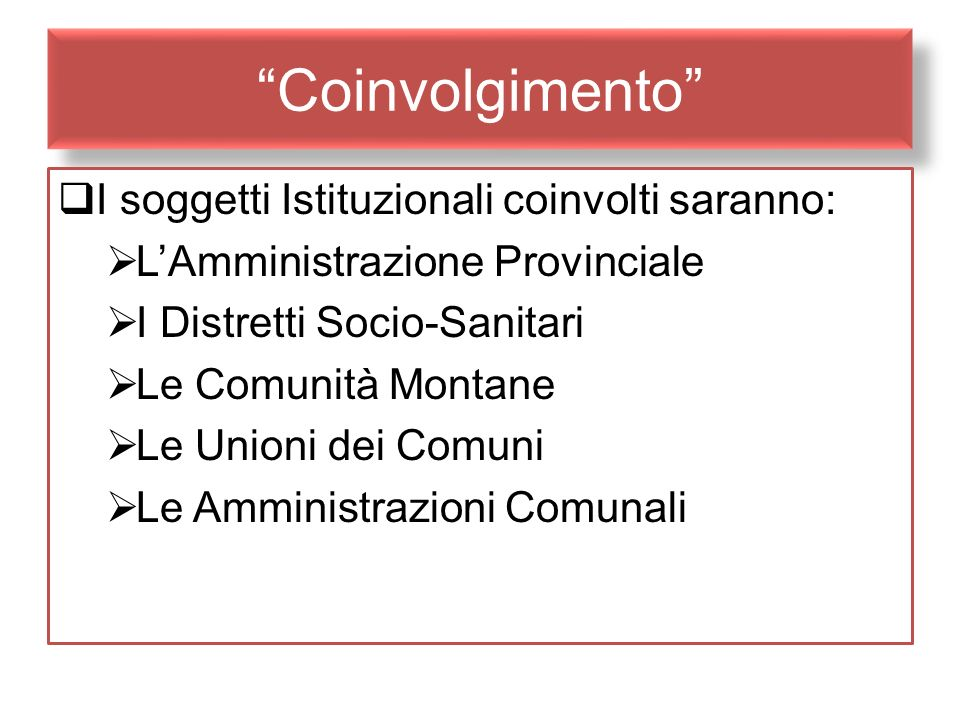 Coinvolgimento I soggetti Istituzionali coinvolti saranno: