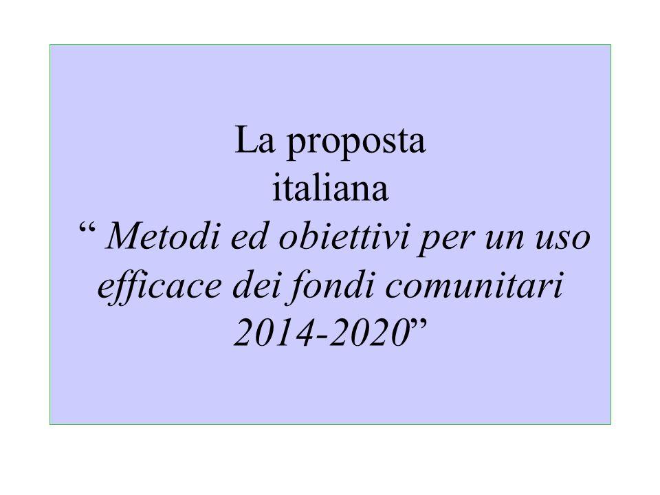 La proposta italiana Metodi ed obiettivi per un uso efficace dei fondi comunitari 2014-2020