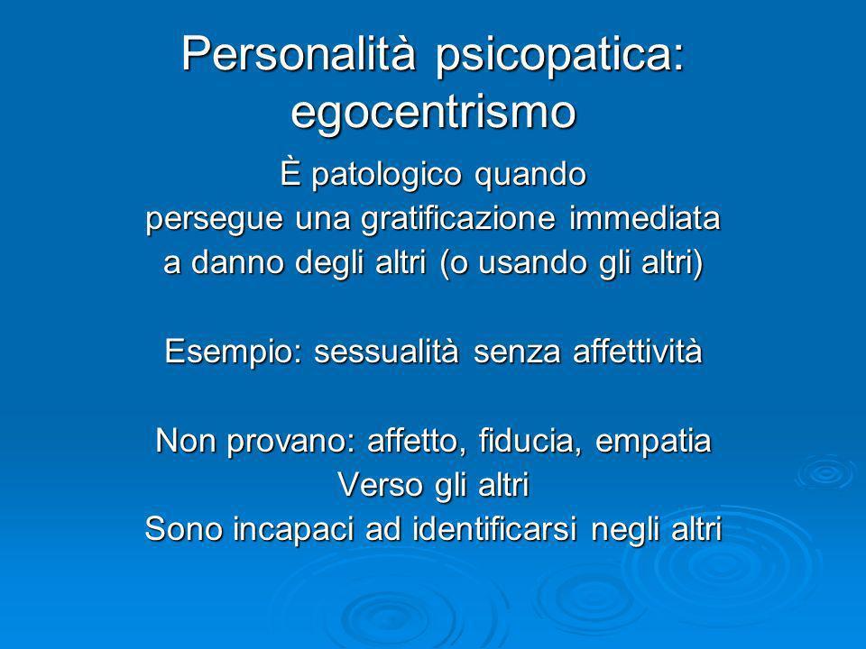 Personalità psicopatica: egocentrismo