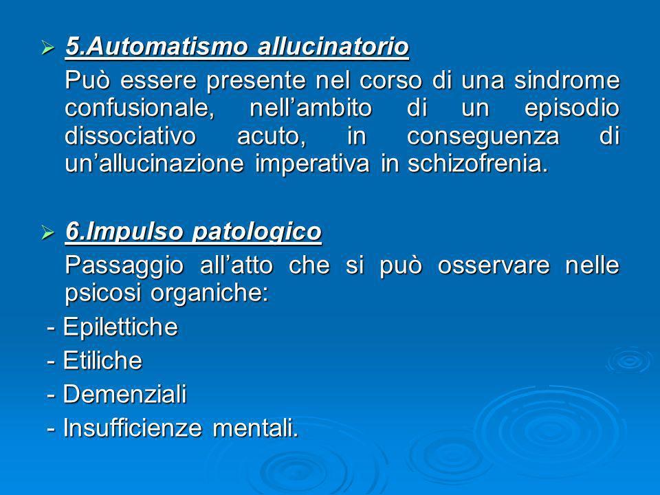 5.Automatismo allucinatorio